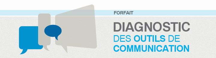 Diagnostic des outils de communication - Forfait